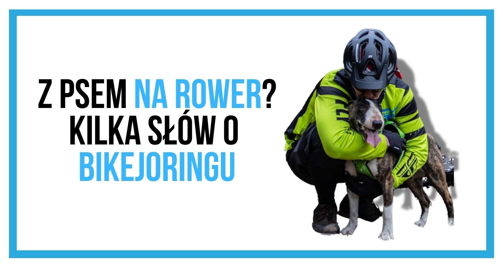 Na rower z psem. Czy bikejoring jest dla mnie?
